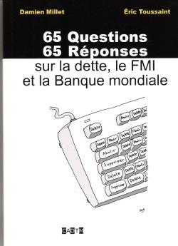 65 Questions 65 Réponses sur la Dette, le FMI et la Banque Mondial
