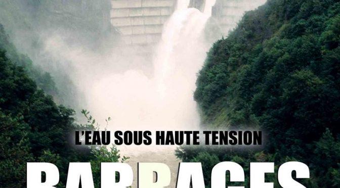 Privatisation des grands ouvrages hydroélectriques : un ruissellement qui coule du bas vers le haut…